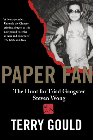 Terry Gould | Paper Fan: The Hunt for Triad Gangster Steven Wong