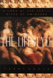 The Lifestyle: A Look At The Erotic Rites of Swingers Book / Terry Gould